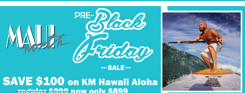 Black Friday - KM Hawaii Aloha Deal - Pre-Black Friday